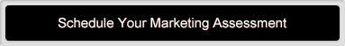 Schedule Your Marketing assessment